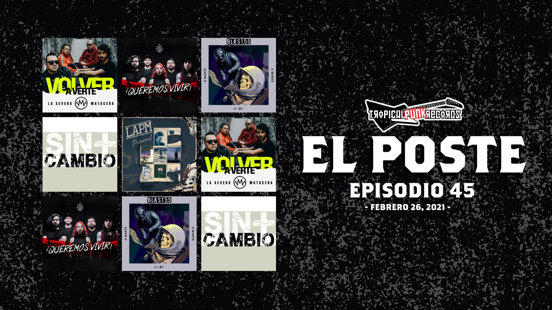 El Poste Episodio 45 con La Severa Matacera, Asuntos Pendientes, LAPM, Blast55 y Sin+ | Neo Travel Cast de Tropical Punk Records