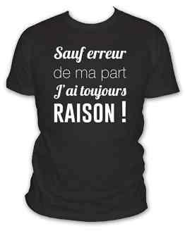 T-SHIRT HUMOUR SAUF ERREUR DE MA PART J'AI TOUJOURS RAISON – MANCHES COURTES – HOMME – L'ABRICOT BLANC – XL (AUTRES TAILLES POSSIBLES)
