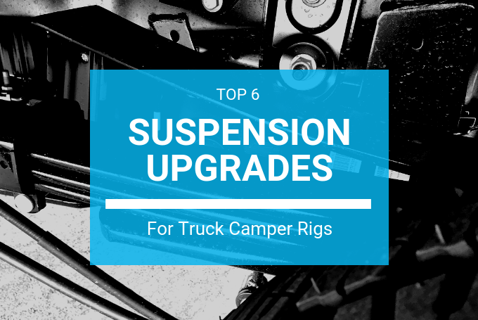 Top 6 Suspension Upgrades for Truck Camper Rigs | Truck