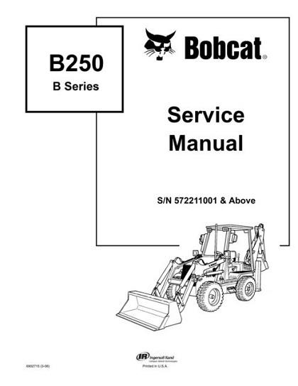 Bobcat B250 B Series Loader Backhoe Service Repair