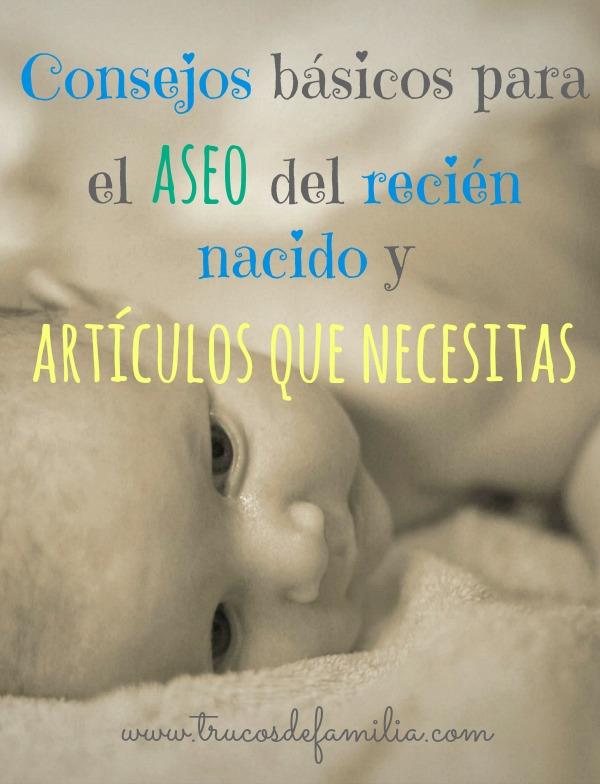 Consejos básicos para el aseo del recién nacido y artículos que necesitas