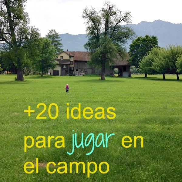 +20 ideas para jugar en el campo