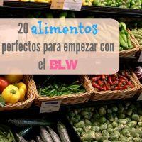 20 alimentos para empezar con el BLW sanos y prácticos
