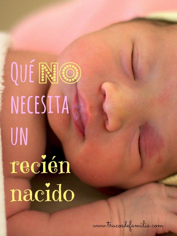 78481e6e1 Qué cosas NO necesita un recién nacido - Trucos de Familia