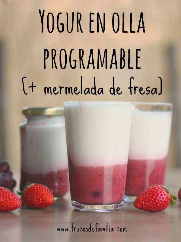 Yogur casero en olla programable con mermelada de fresas