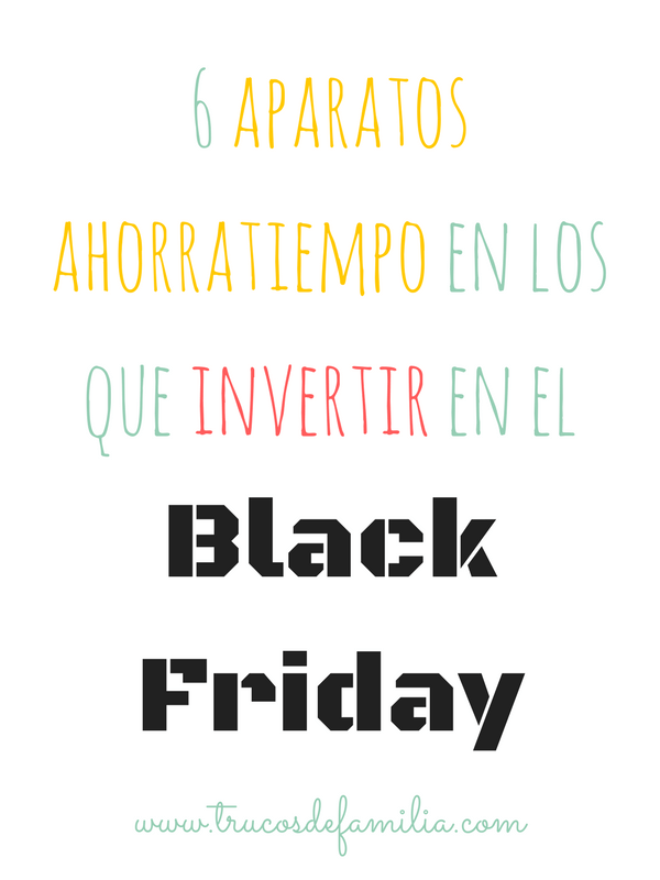6 aparatos ahorratiempo en los que invertir en Black Friday