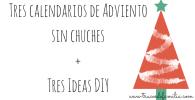 Tres calendarios de Adviento sin chuches +tres ideas DIY