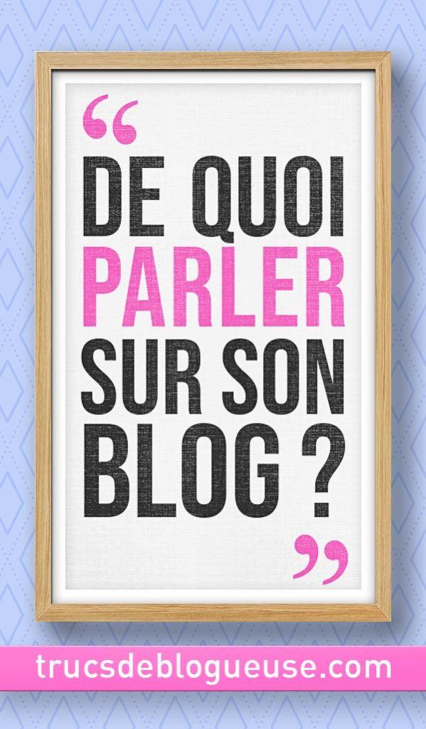 De quoi parler sur son blog ?