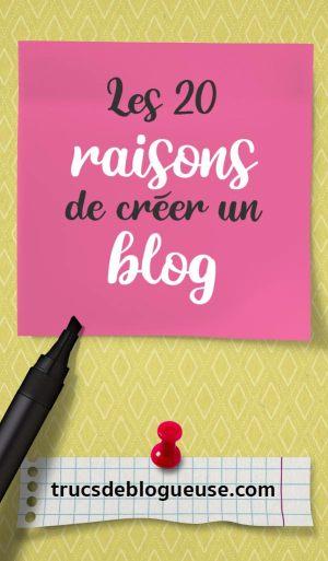 Les 20 raisons de créer un blog