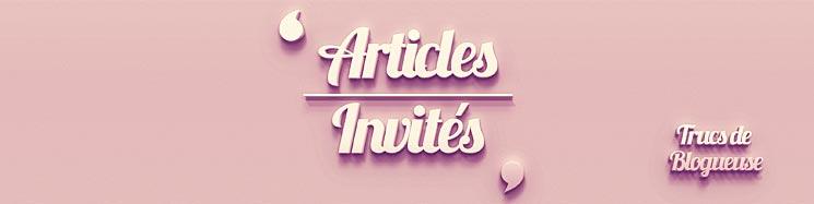 trucs-de-blogueuse-articles-invites