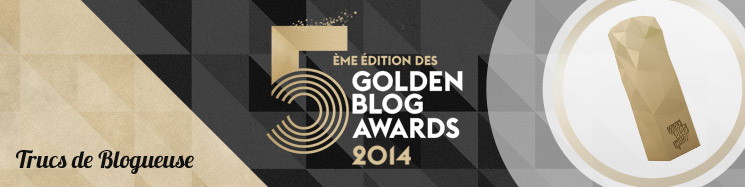 trucs de blogueuse golden-blog-awards