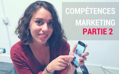 Les Compétences Webmarketing Que Les Entreprises Attendent de toi [Partie 2]