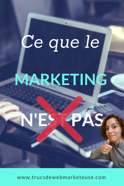 Ce que le marketing n'est pas