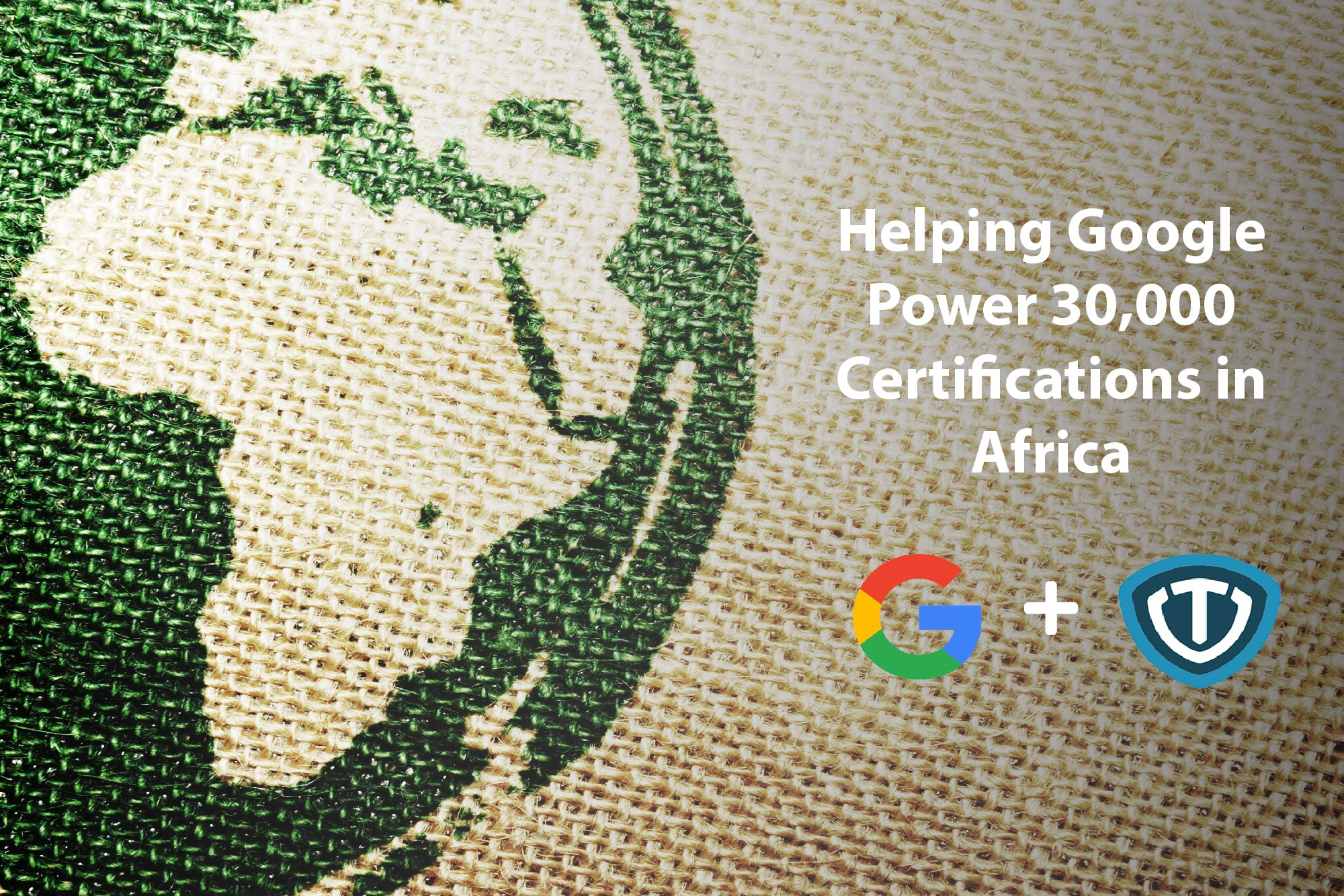 Helping Google Power 30,000 Certifications in Africa
