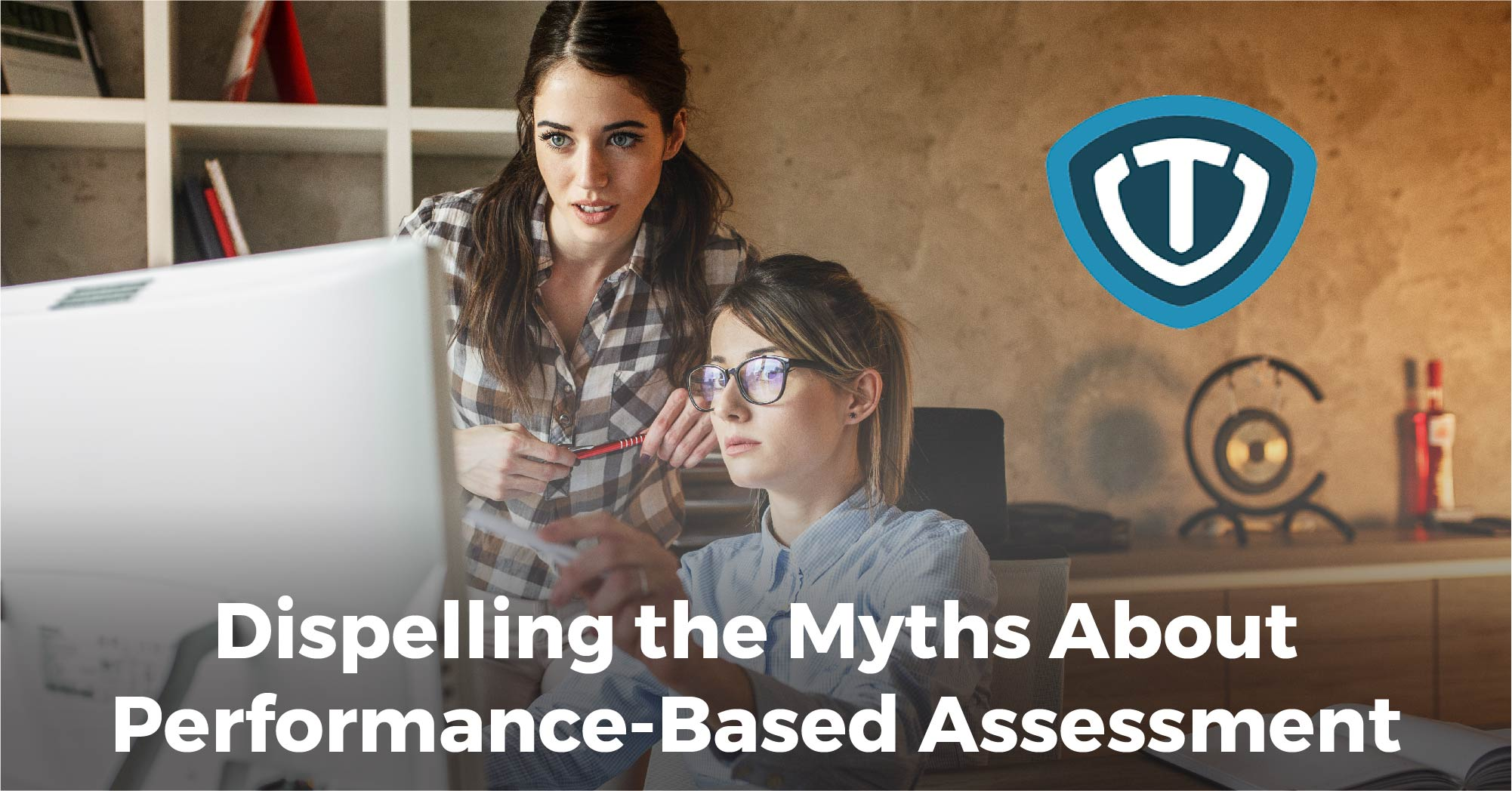 Dispelling the Myths About Performance-Based Assessment