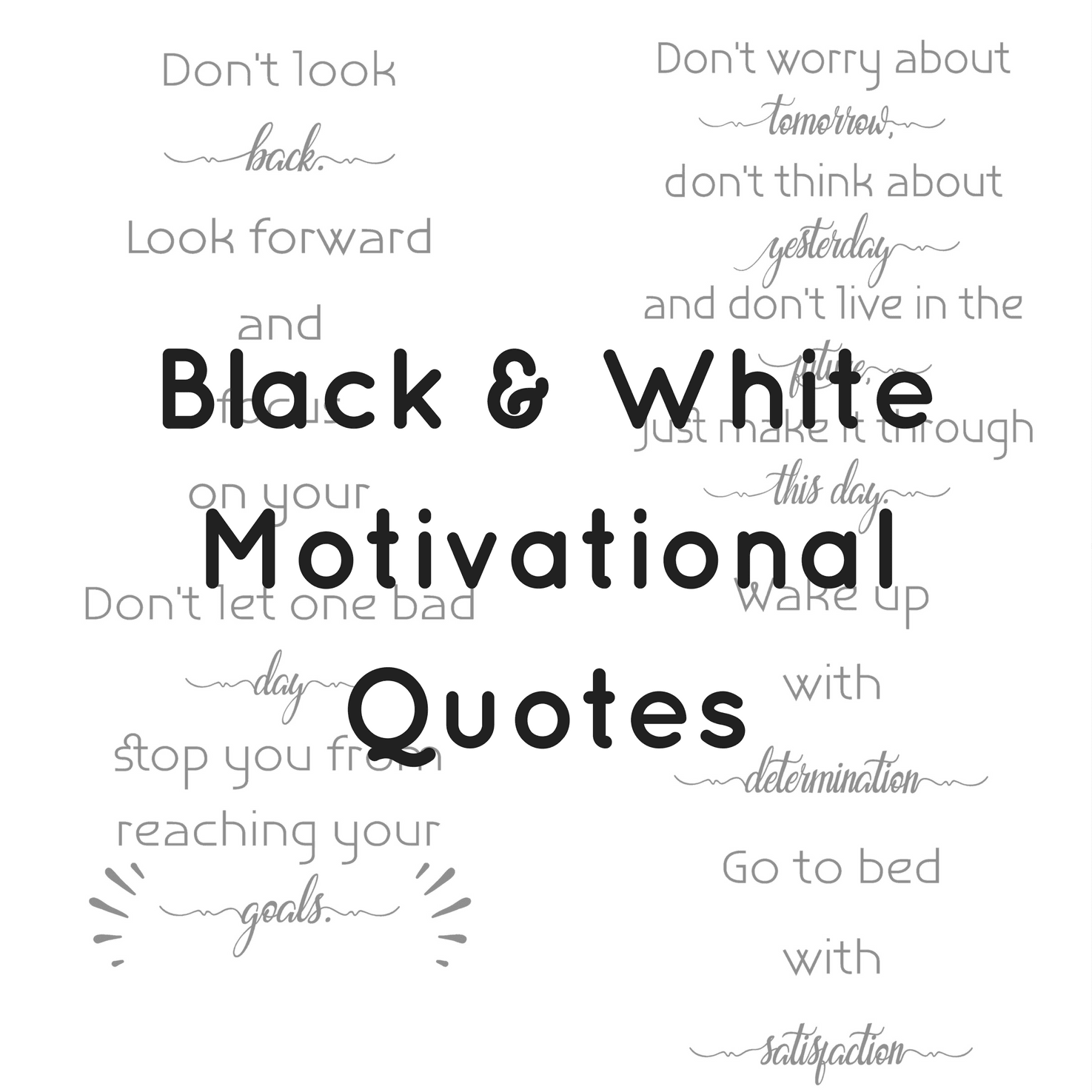 Black white motivational quotes