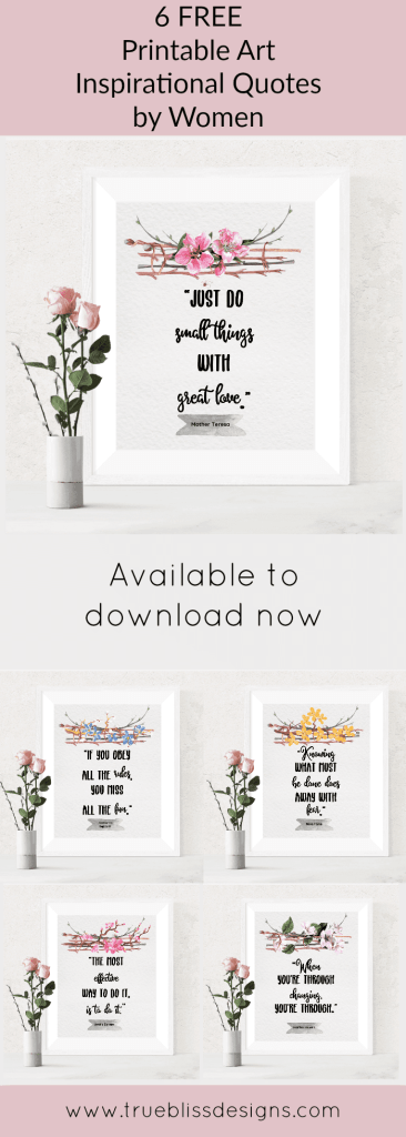 These are motivational quotes to live by in your life. Download these 6 positive free printable art quotes by famous strong women including Rosa Parks, Martha Stewart and JK Rowling. More freebies at www.trueblissdesigns.com.