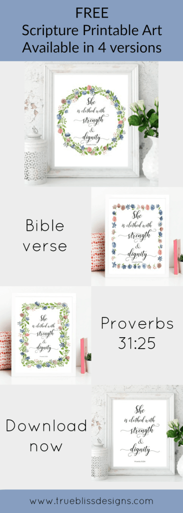 "Free printable art scripture quotes from Proverbs 31.25 ""She is clothed with strength and dignity."" available to download. More freebies at www.trueblissdesigns.com #wallart #printable #freeprintable #bibleverse #proverbs #bibleart"