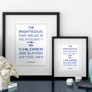 """The righteous man walks in his integrity; his children are blessed after him"" Download this free blue typography printable art scripture quote from Proverbs 20.7. More freebies at www.trueblissdesigns.com #wallart #printable #freeprintable #bibleverse #proverbs #bibleart"