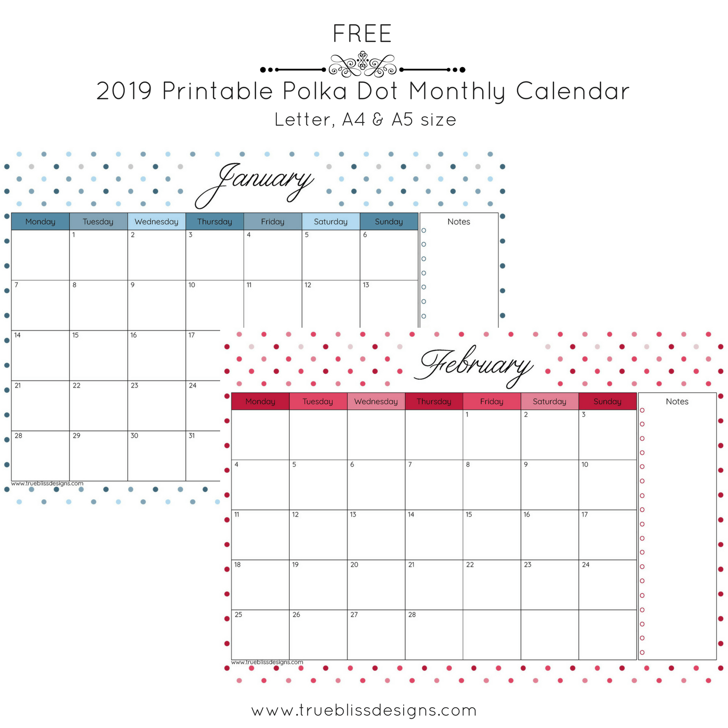 Get organised with this free 2019 printable calendar. Each month has a different polka dot design and is available in Letter, A4 and A5 size. For more freebies, visit www.trueblissdesigns.com.