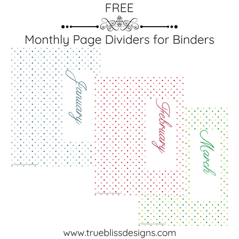 Add some style to your binder today with these cute page dividers. For more freebies visit www.trueblissdesigns.com