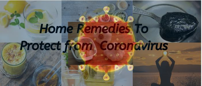 What Are The Home Remedies To Protect from Coronavirus Infection