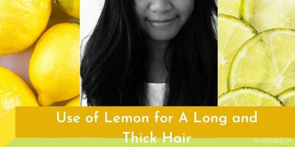 Use of Lemon For Long And Thick Hair