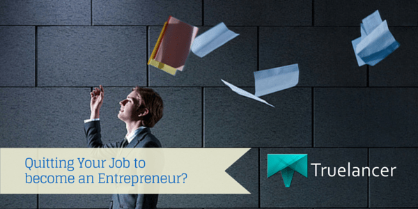 Quitting Your Job to become an Entrepreneur