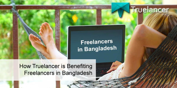 How Truelancer is benefiting Freelancers in Bangladesh Featured