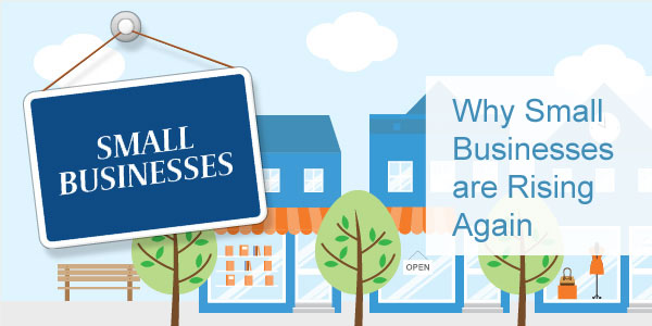 why small businesses are rising again