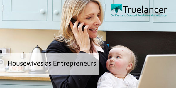 housewives as entrepreneurs work from home opportunities