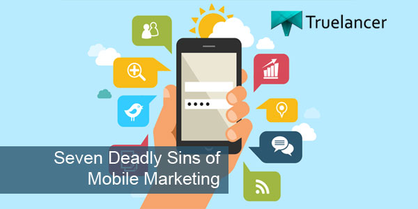 Seven deadly sins of Mobile Marketing Featured