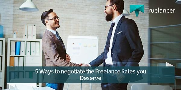 5 Ways to negotiate the Freelance Rates you Deserve