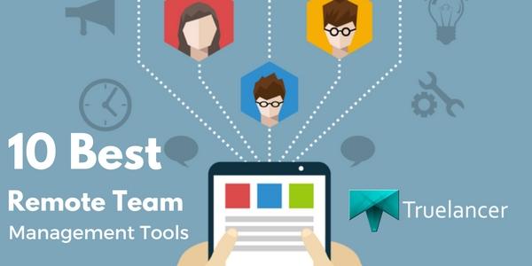 Best remote team management tools truelancer