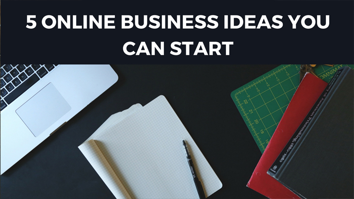 5 Online Business Ideas You Can Start, online work