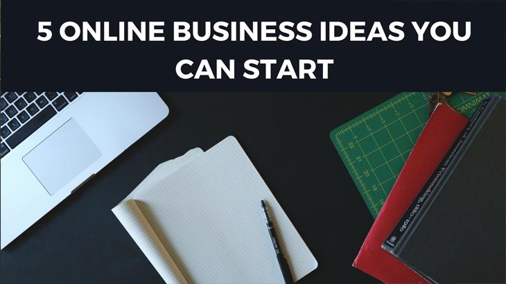 5 Online Business Ideas You Can Start, online work