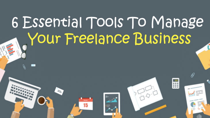 6 Essential Tools To Manage Your Freelance Business