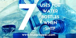 7 Uses for Water Bottles when SHTF