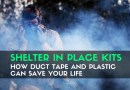 Shelter in Place Kits – How Duct Tape and Plastic can Save Your Life
