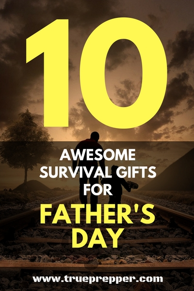 10 Awesome Survival Gifts for Father's Day