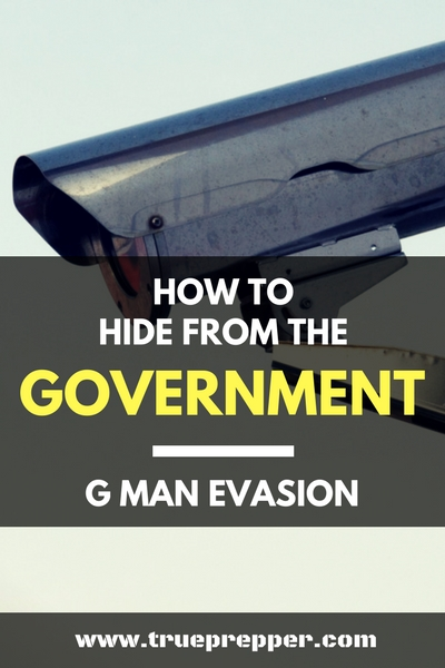 How to Hide from the Government – G Man Evasion