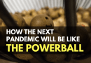 How the Next Pandemic Will be Like the Powerball