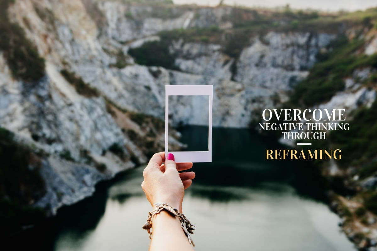How To Outplay Negative Thinking Through Reframing