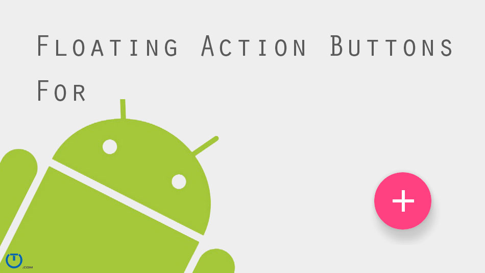 Floating Action Buttons In Android - Truiton
