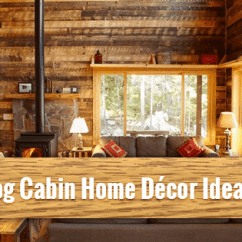Log Cabin Living Room Decorating Ideas Throw Rugs For 19 Home Decor