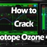 Hướng dẫn Cr@ck Izotope Ozone 4