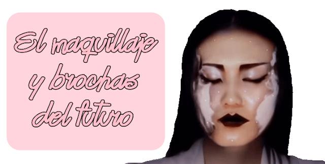 el maquillaje y brochas del futuro