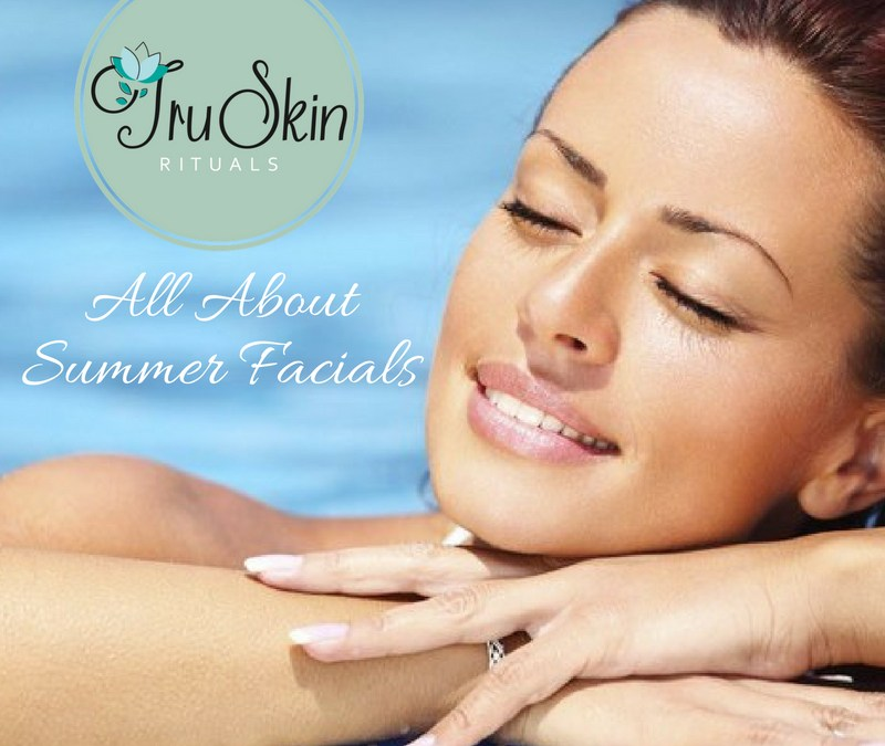 Beat the Summer Heat with a Custom Facial from Tru Skin Rituals that will Tame, Tone, and Repair The Effects of Hot Weather and Sun Damage to Beautiful Skin