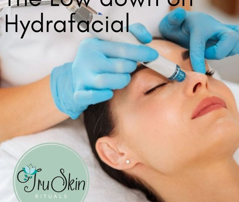 The Hydrafacial Low Down – What's It Really All About?