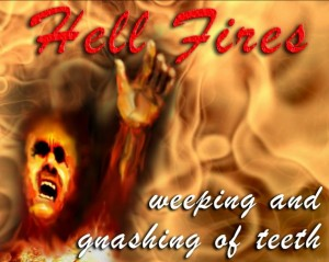 HELL FIRES - WEEPING & GNASHING OF TEETH